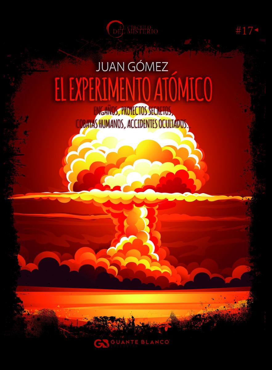 EL EXPERIMENTO ATÓMICO de Juan Gómez Ruiz